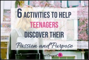 6 activities to help teens discover their passion and purpose