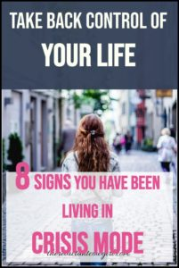 Are You Trapped in Crisis Mode Living?