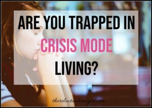 Are you Tapped in Crisis Mode Living