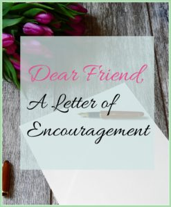Dear Friend A Letter of Encouragement