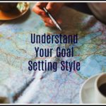 Understand Your Goal Setting Style