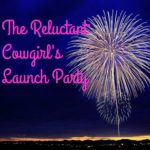 The Reluctant Cowgirl's Launch Party!