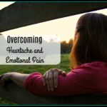 Overcoming Heartache and Emotional Pain