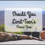 Should You Limit Teen's Friend Time?