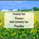 Pursuing Your Passion while Achieving Your Priorities