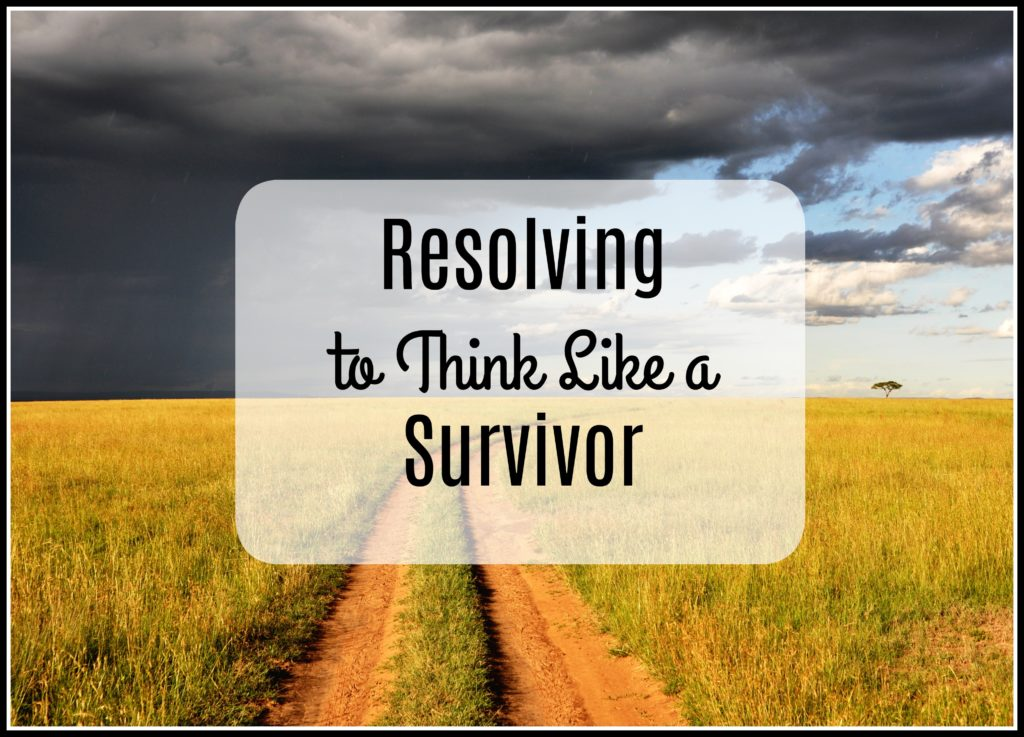 Resolving to think like a survivor storm