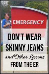 Don't Wear Skinny Jeans and Other Lessons from the ER