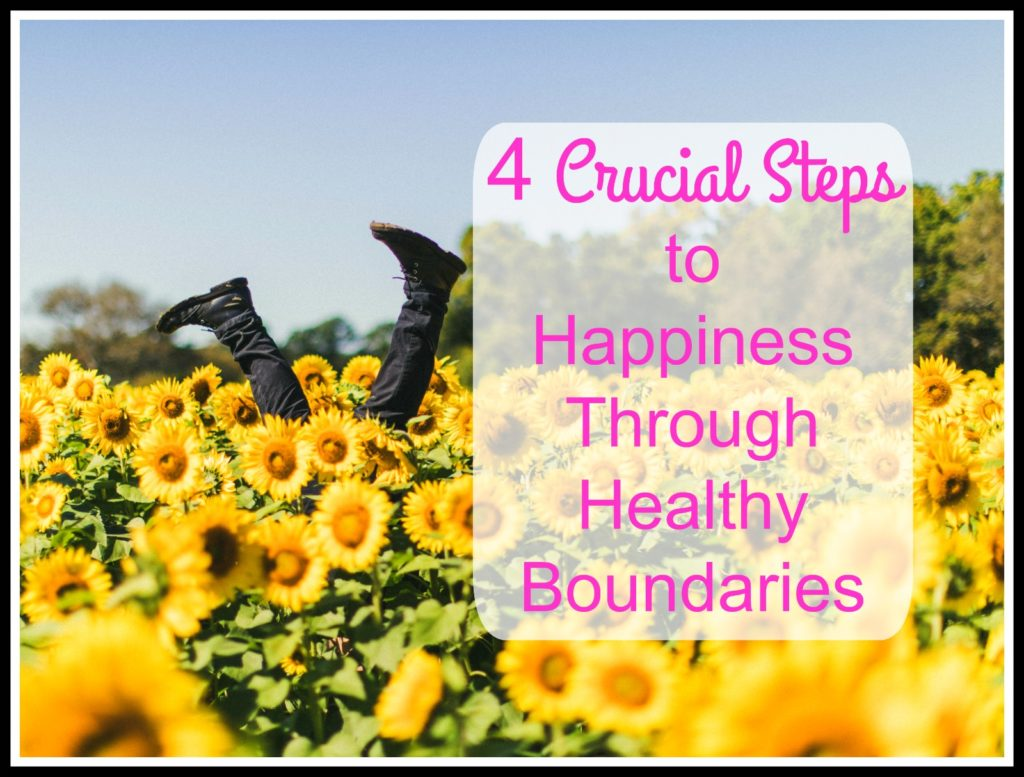 4 Crucial Steps to Happiness Through Healthy Boundaries sunflowers