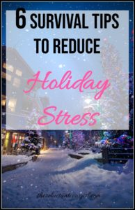 Looking for ways to reduce your holiday stress?  Enjoy the holidays this season by utilizing these survival tips and manage your holiday stress!