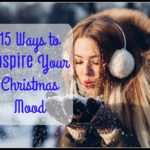 15 Ways to Inspire Your Christmas Mood