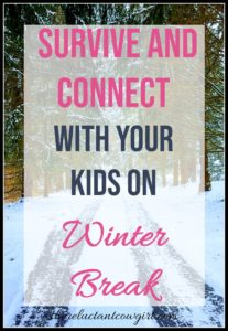 Wondering what to do with kids on winter break? Here are some great tips on how to survive winter break with kids AND connect and strengthen your family bond!