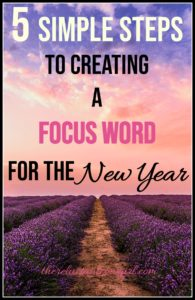 5 simple steps to create a focus word for your year or for your life. Find inspiration and tips to focus!