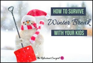 survive winter break with kids