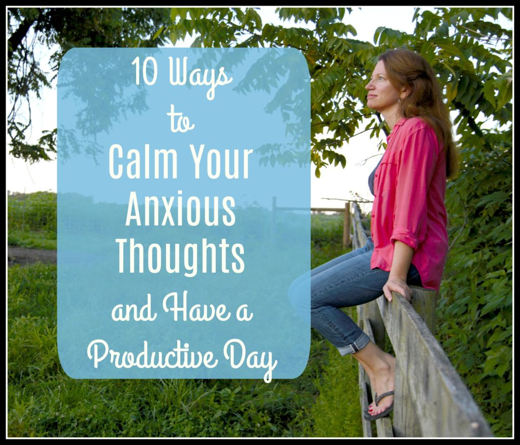 10 Ways to calm your anxious thoughts