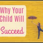 Why Your Child Will Succeed