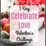 5 Day Celebrate Love Valentine's Challenge