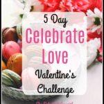 5 Day Celebrate Love Valentine's Challenge