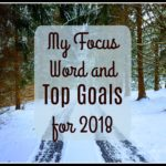 My Focus Word and Top Goals for 2018