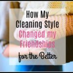 5 Ways to Develop a Household Cleaning Style that Deepens Relationships