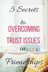 Overcoming Trust Issues in Friendships