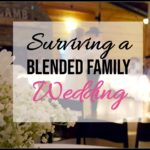 Surviving a Blended Family Wedding