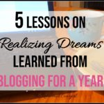 5 Lessons on Realizing Dreams Learned from Blogging for a Year
