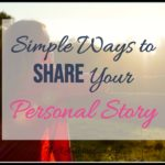 Simple Ways to Share Your Personal Story