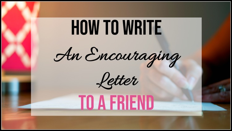 How to Write an Encouraging Letter to a Friend - The