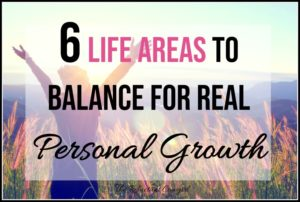 6 life areas to balance for real personal growth