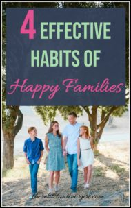 4 Effective Habits of Happy, Connected Families