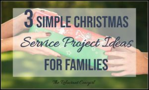 3 Simple Christmas Service Project Ideas for Families