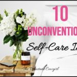 10 Unconventional Self-Care Ideas