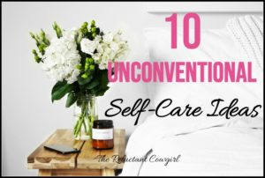 10 unconventional self-care ideas