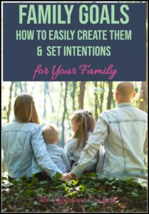 Learn how to easily set family goals!  It can be so simple to set intentions for your family by creating family goals. Find lots of ideas and tips on creating family goals!
