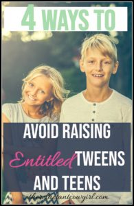 How to Avoid Raising Entitled Tweens and Teens