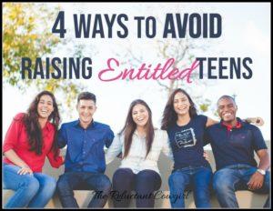4 Ways to Avoid Raising Entitled Tweens and Teens