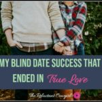 My Blind Date Success that Ended in True Love