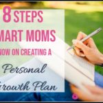 8 Steps Smart Moms Know on Making a Personal Growth Plan