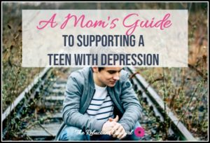 Mom's guide to Supporting Teen with Depression