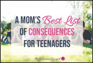 A Mom's Best List of Consequences for Teenagers