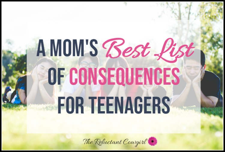 A Mom S Best List Of Consequences For Teenagers