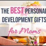 Best Personal Development Gifts Moms Will Love