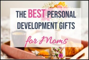The Best Personal Development Gifts Moms Will Love