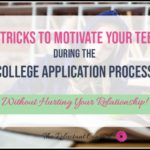 3 Tricks to Motivate Teenagers to Apply to College and Scholarships