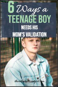 6 ways a teenage boy needs his mom's validation