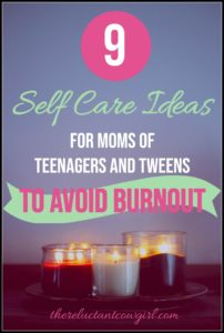 self care ideas for moms of teens and tweens
