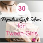 Popular Gift Ideas for Tween Girls They will Love