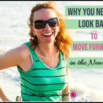 How to Move Forward in the New Year by Looking Back