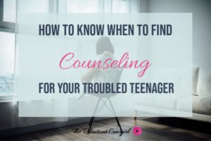 how to know when to find counseling trouble teens